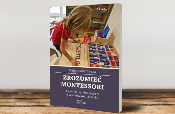 Książka Zrozumieć Montessori