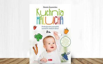 Kuchnia Malucha. Profesjonalny poradnik żywienia małych dzieci - okładka